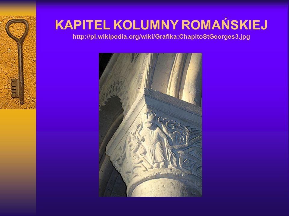 KAPITEL KOLUMNY ROMAŃSKIEJ http://pl.wikipedia.org/wiki/Grafika:ChapitoStGeorges3.jpg