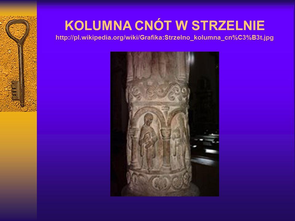 KOLUMNA CNÓT W STRZELNIE http://pl.wikipedia.org/wiki/Grafika:Strzelno_kolumna_cn%C3%B3t.jpg