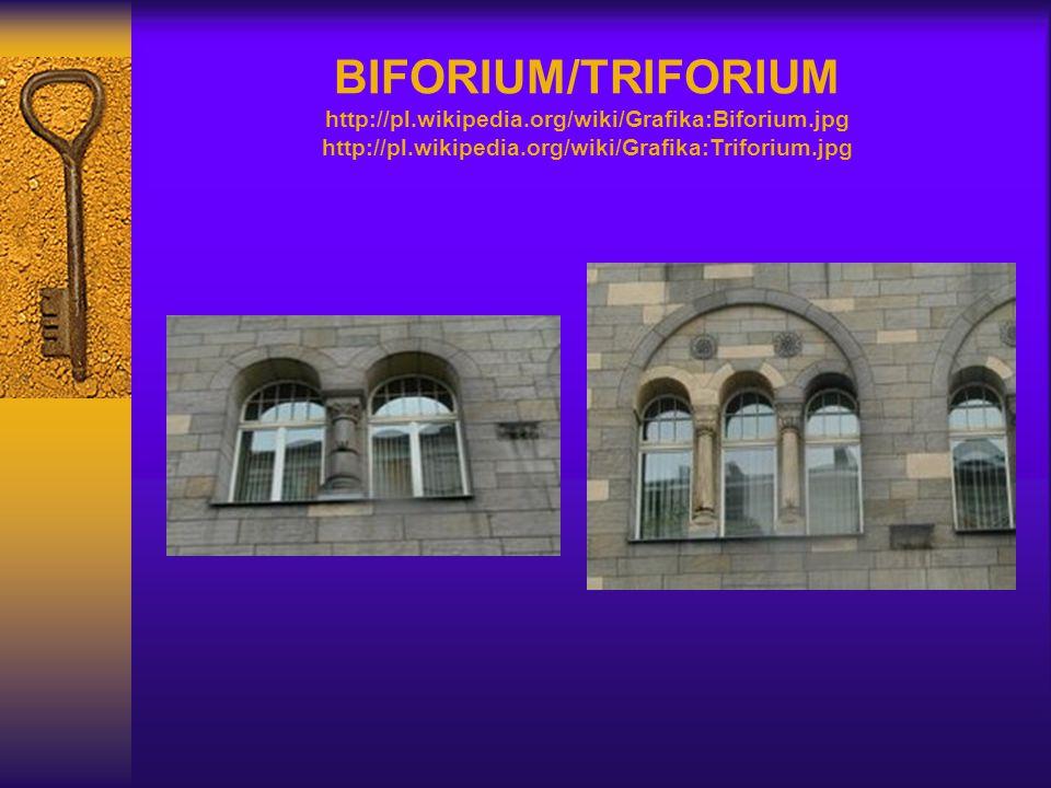 BIFORIUM/TRIFORIUM http://pl.wikipedia.org/wiki/Grafika:Biforium.jpg http://pl.wikipedia.org/wiki/Grafika:Triforium.jpg