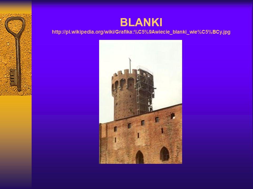BLANKI http://pl.wikipedia.org/wiki/Grafika:%C5%9Awiecie_blanki_wie%C5%BCy.jpg