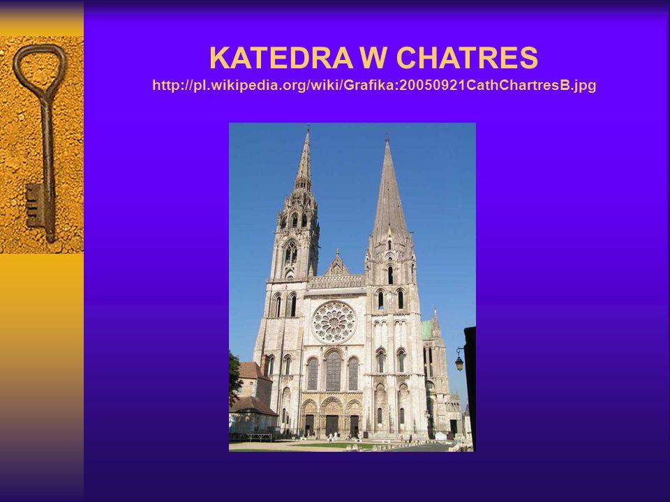 KATEDRA W CHATRES http://pl.wikipedia.org/wiki/Grafika:20050921CathChartresB.jpg