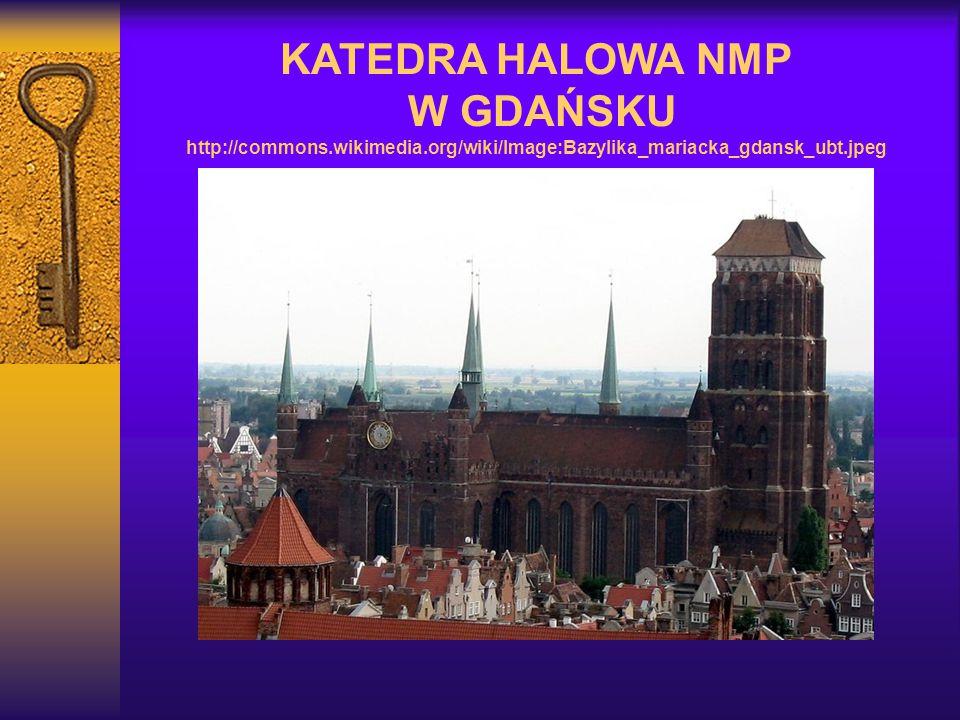 KATEDRA HALOWA NMP W GDAŃSKU http://commons.wikimedia.org/wiki/Image:Bazylika_mariacka_gdansk_ubt.jpeg