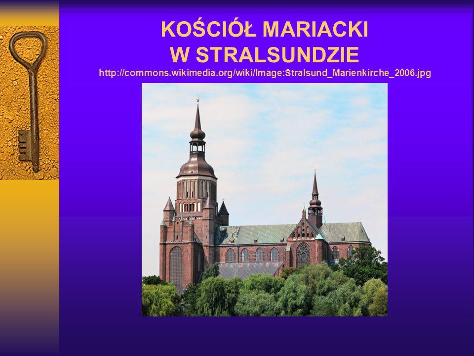 KOŚCIÓŁ MARIACKI W STRALSUNDZIE http://commons.wikimedia.org/wiki/Image:Stralsund_Marienkirche_2006.jpg