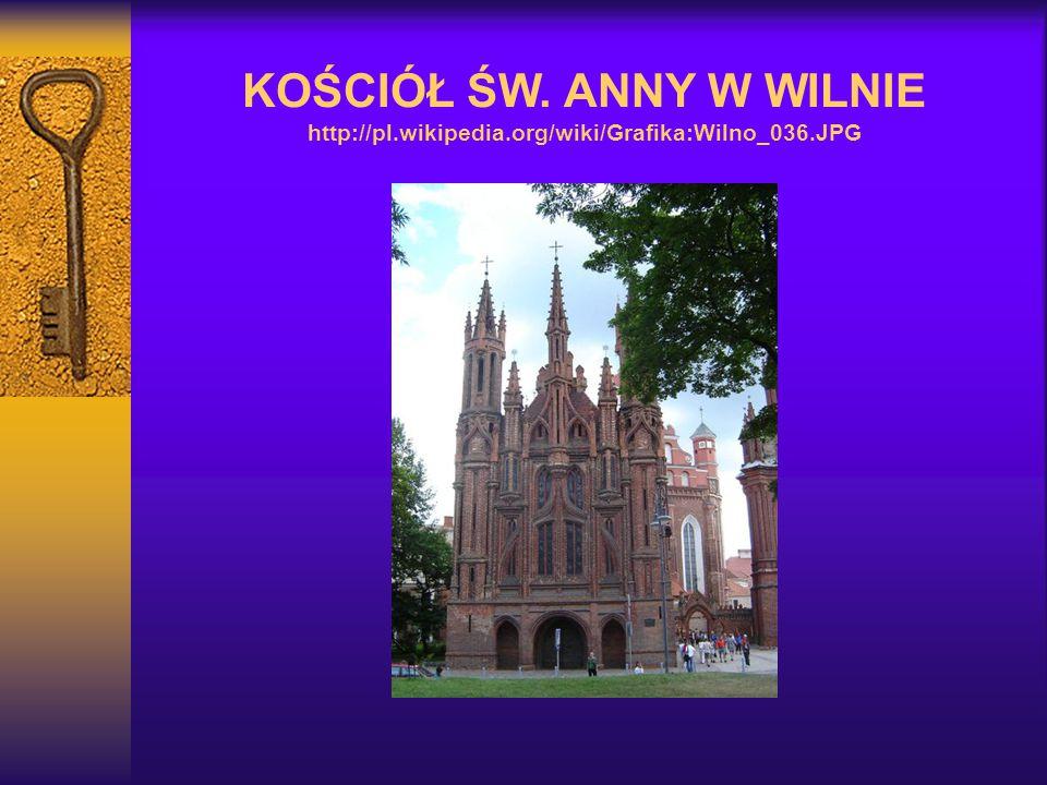 KOŚCIÓŁ ŚW. ANNY W WILNIE http://pl.wikipedia.org/wiki/Grafika:Wilno_036.JPG