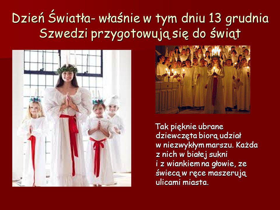 Dzień Światła- właśnie w tym dniu 13 grudnia Szwedzi przygotowują się do świąt Tak pięknie ubrane dziewczęta biorą udział w niezwykłym marszu.