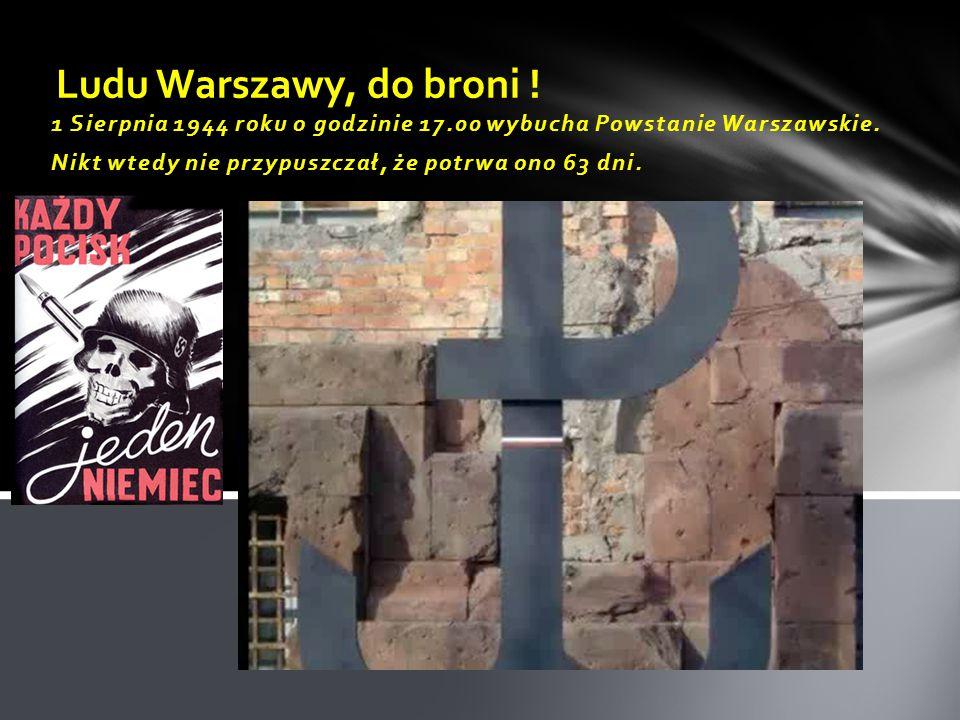 1 Sierpnia 1944 roku o godzinie 17.00 wybucha Powstanie Warszawskie.