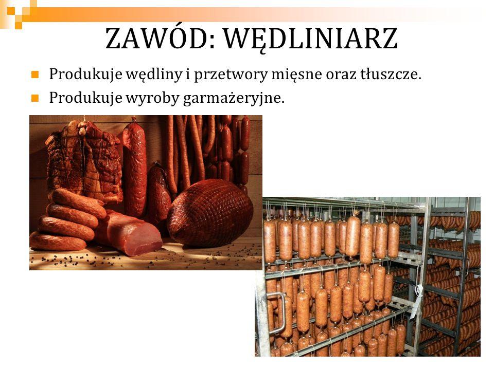 Możliwość zatrudnienia: zakłady mięsne, zakłady produkujące wyroby garmażeryjne, sklepy firmowe zakładów mięsnych.