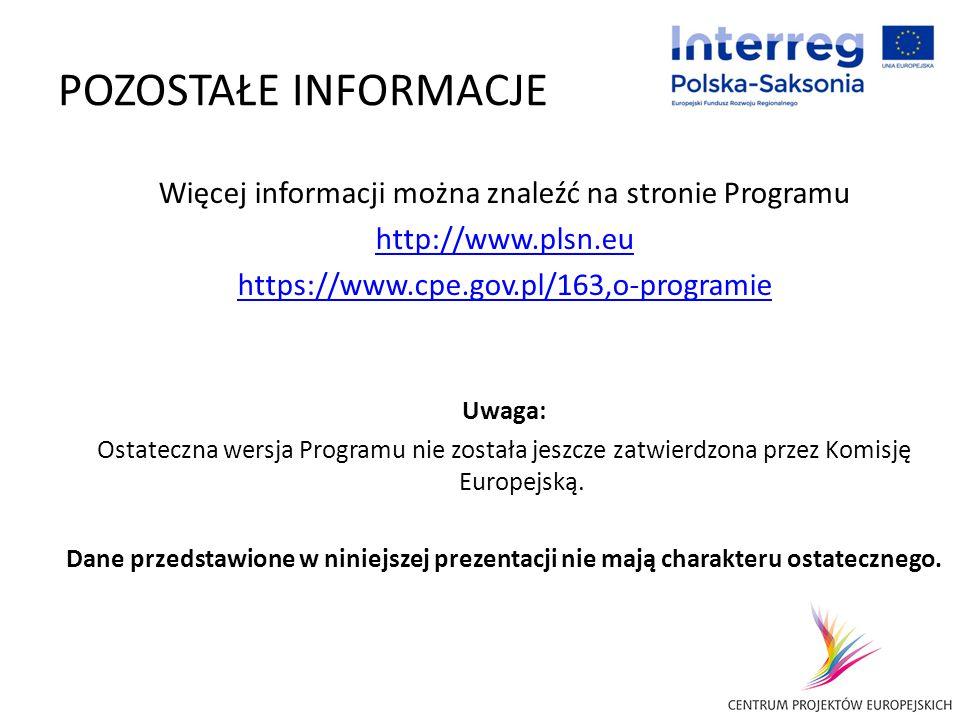 POZOSTAŁE INFORMACJE Więcej informacji można znaleźć na stronie Programu http://www.plsn.eu https://www.cpe.gov.pl/163,o-programie Uwaga: Ostateczna w