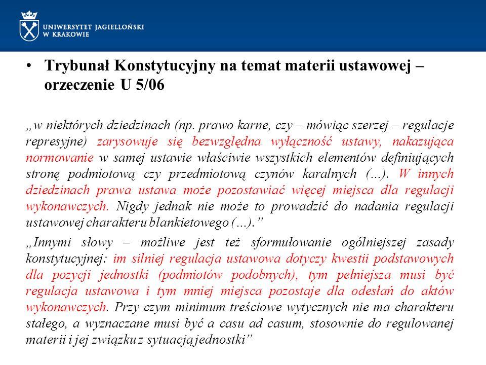 """Trybunał Konstytucyjny na temat materii ustawowej – orzeczenie U 5/06 """"w niektórych dziedzinach (np. prawo karne, czy – mówiąc szerzej – regulacje rep"""
