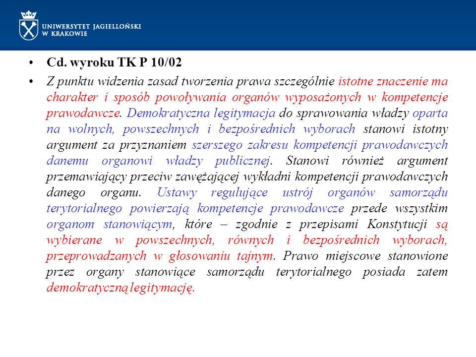 Cd. wyroku TK P 10/02 Z punktu widzenia zasad tworzenia prawa szczególnie istotne znaczenie ma charakter i sposób powoływania organów wyposażonych w k