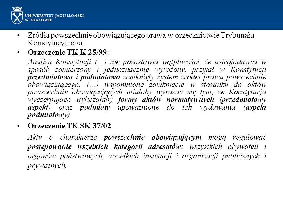 Źródła powszechnie obowiązującego prawa w orzecznictwie Trybunału Konstytucyjnego. Orzeczenie TK K 25/99: Analiza Konstytucji (…) nie pozostawia wątpl
