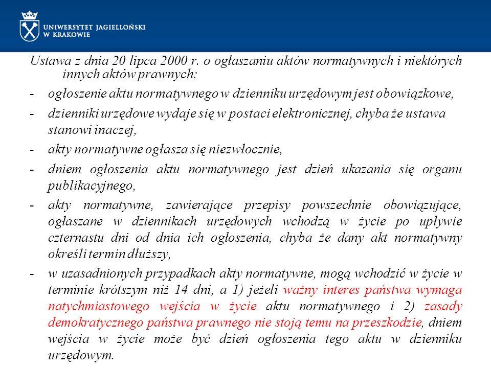 Ustawa z dnia 20 lipca 2000 r. o ogłaszaniu aktów normatywnych i niektórych innych aktów prawnych: -ogłoszenie aktu normatywnego w dzienniku urzędowym