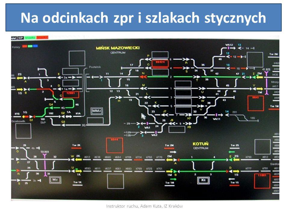 Instruktor ruchu, Adam Kuta, IZ Kraków Na odcinkach zpr i szlakach stycznych