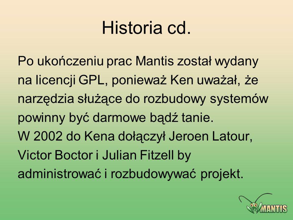 Historia cd. Po ukończeniu prac Mantis został wydany na licencji GPL, ponieważ Ken uważał, że narzędzia służące do rozbudowy systemów powinny być darm