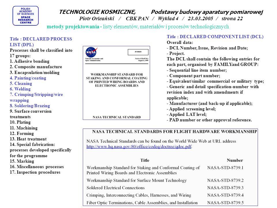 metody projektowania - listy elementów, materiałów i procesów technologicznych Title : DECLARED PROCESS LIST (DPL) Processes shall be classified into