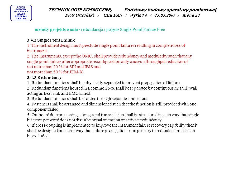 metody projektowania - redundancja i pojęcie Single Point Failure Free 3.4.2 Single Point Failure 1. The instrument design must preclude single point