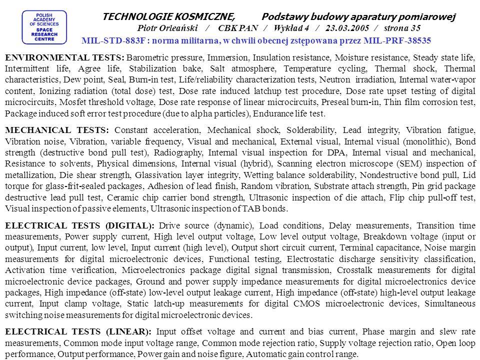 TECHNOLOGIE KOSMICZNE, Podstawy budowy aparatury pomiarowej Piotr Orleański / CBK PAN / Wykład 4 / 23.03.2005 / strona 35 MIL-STD-883F : norma militar
