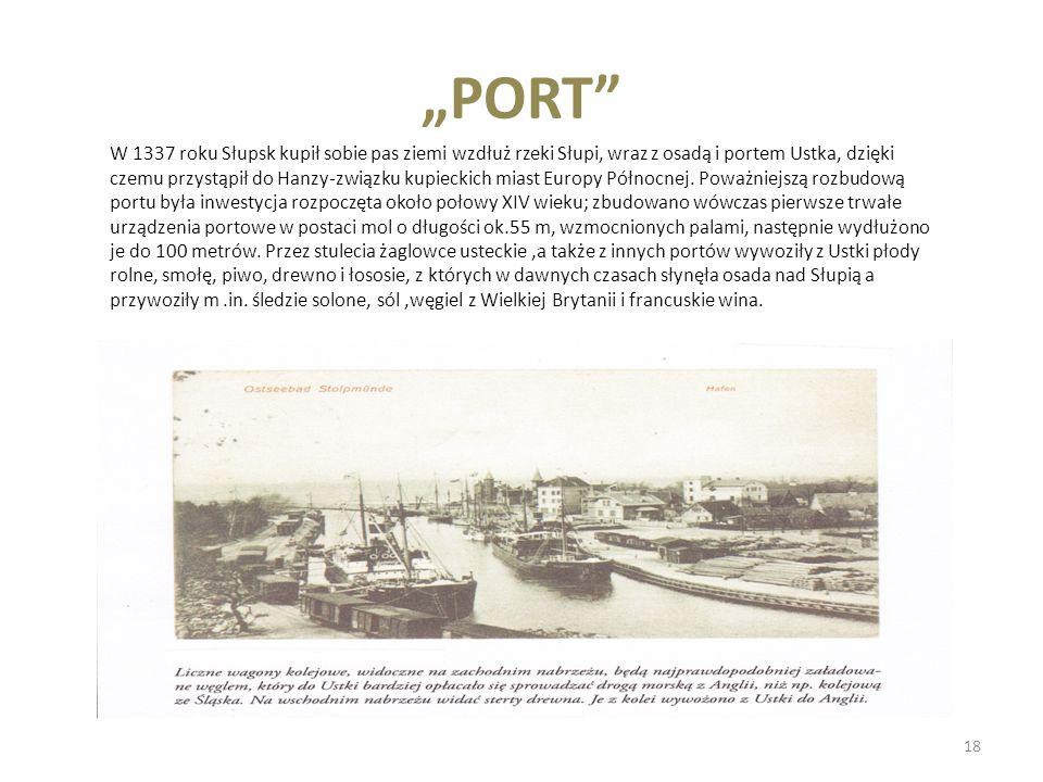 W 1337 roku Słupsk kupił sobie pas ziemi wzdłuż rzeki Słupi, wraz z osadą i portem Ustka, dzięki czemu przystąpił do Hanzy-związku kupieckich miast Eu