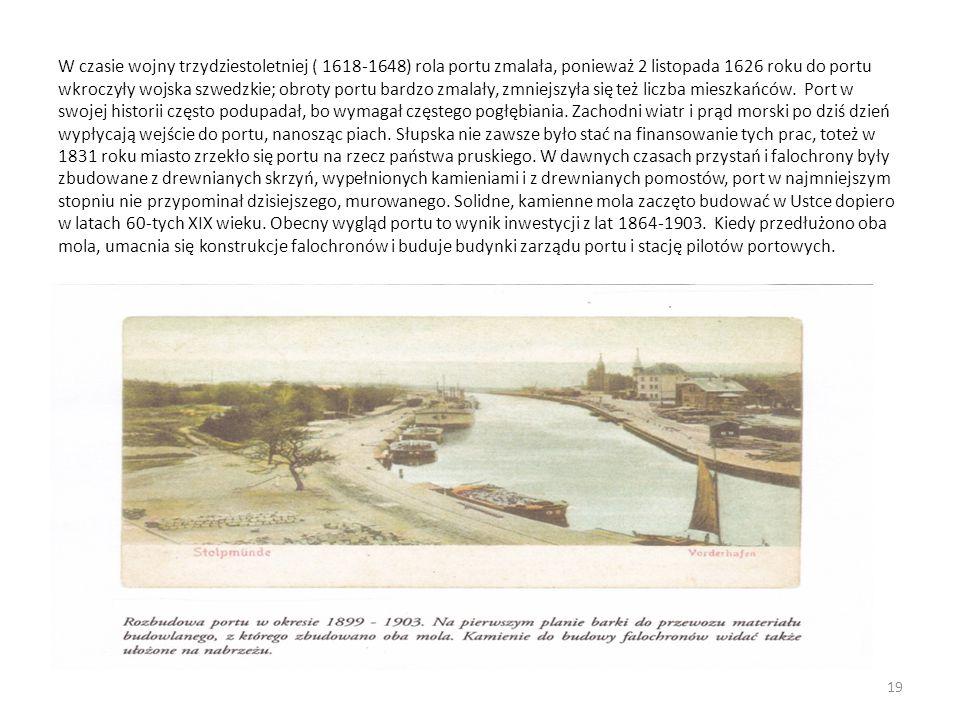 W czasie wojny trzydziestoletniej ( 1618-1648) rola portu zmalała, ponieważ 2 listopada 1626 roku do portu wkroczyły wojska szwedzkie; obroty portu ba