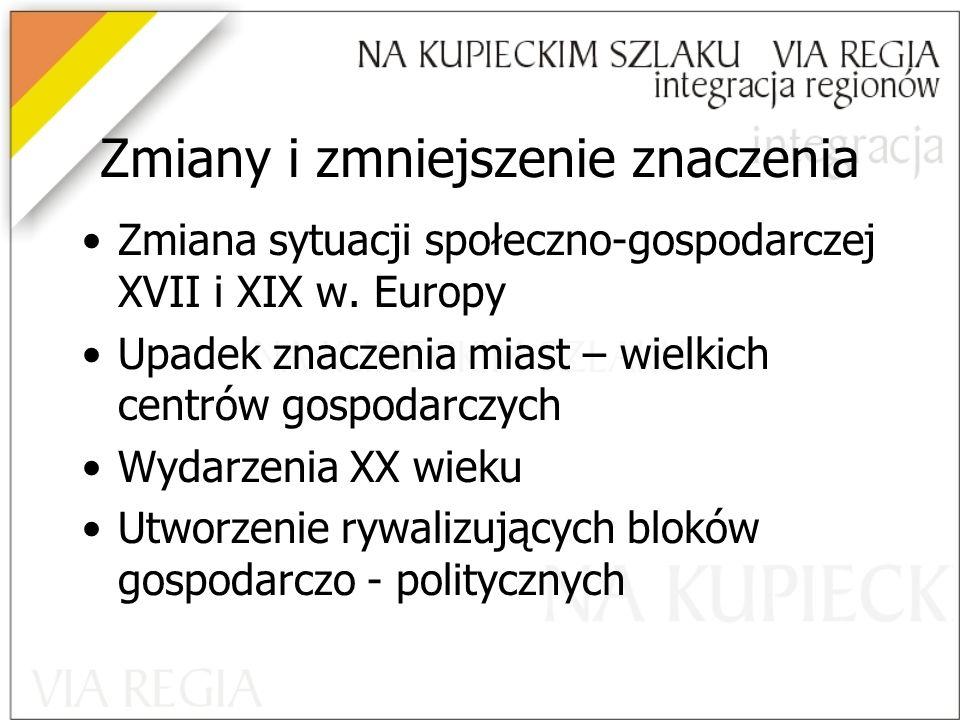 Zmiany i zmniejszenie znaczenia Zmiana sytuacji społeczno-gospodarczej XVII i XIX w.