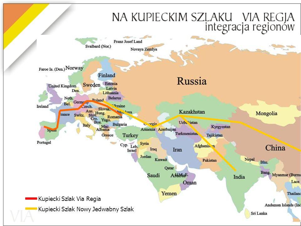 Kupiecki Szlak Via Regia Kupiecki Szlak Nowy Jedwabny Szlak