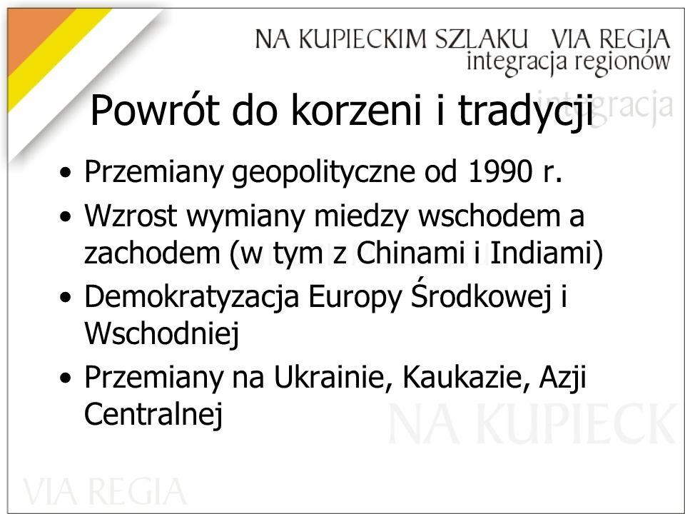 Powrót do korzeni i tradycji Przemiany geopolityczne od 1990 r.
