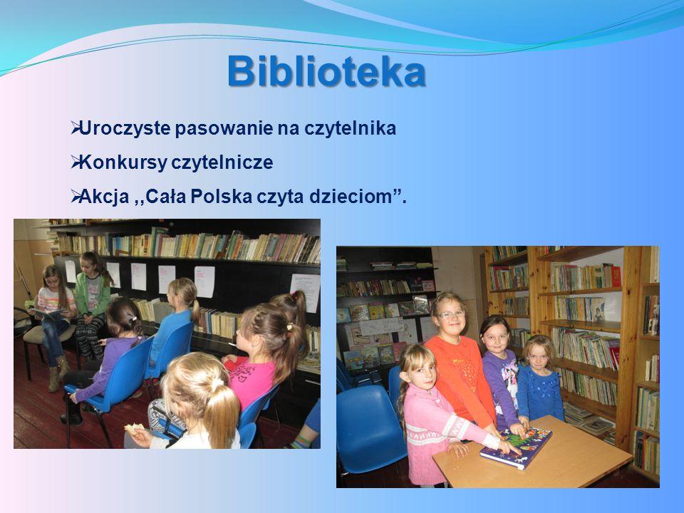 Biblioteka  Uroczyste pasowanie na czytelnika  Konkursy czytelnicze  Akcja,,Cała Polska czyta dzieciom .