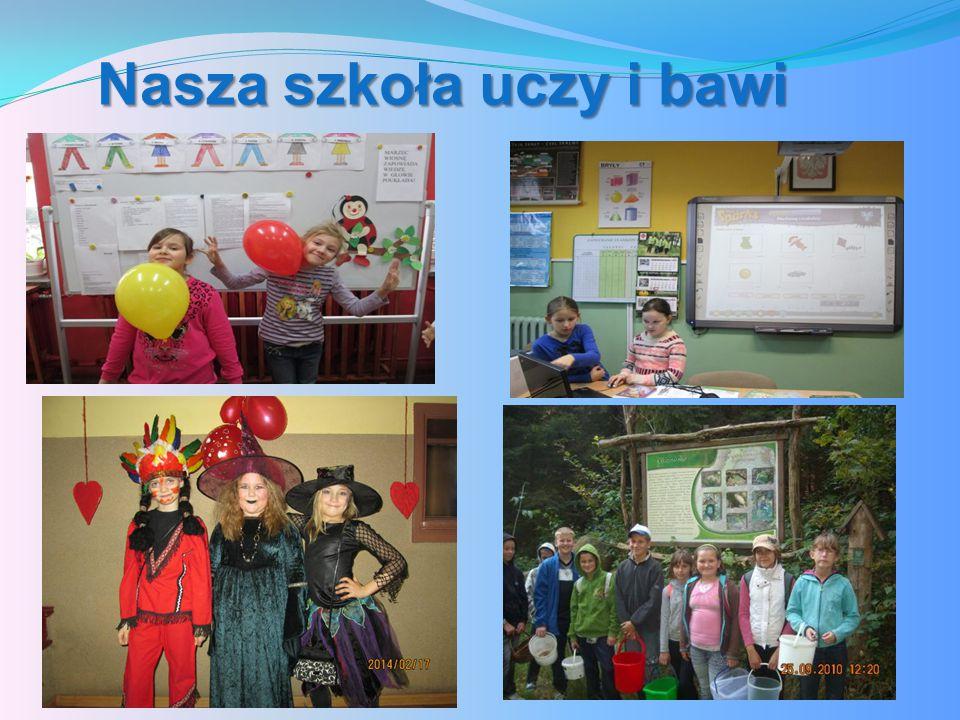Nasza szkoła uczy i bawi