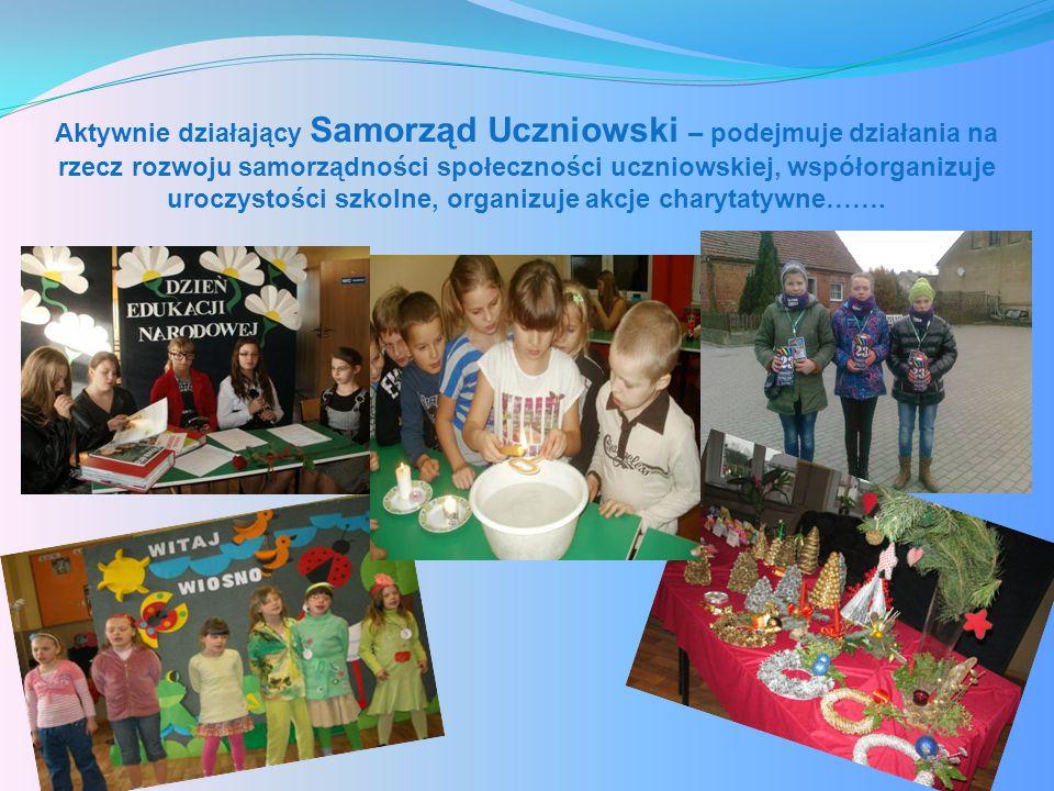 Aktywnie działający Samorząd Uczniowski – podejmuje działania na rzecz rozwoju samorządności społeczności uczniowskiej, współorganizuje uroczystości szkolne, organizuje akcje charytatywne…….