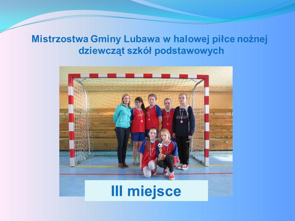 Mistrzostwa Gminy Lubawa w halowej piłce nożnej dziewcząt szkół podstawowych III miejsce
