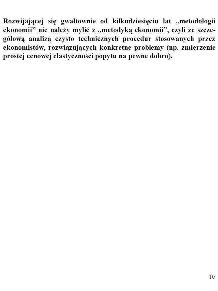 9 W szczególności chodzi m.in. o badanie: a)Celu działania ekonomistów.