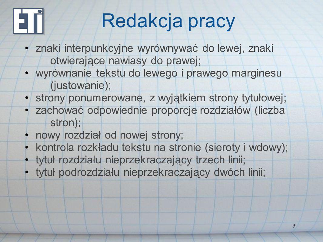 3 Redakcja pracy znaki interpunkcyjne wyrównywać do lewej, znaki otwierające nawiasy do prawej; wyrównanie tekstu do lewego i prawego marginesu (justo