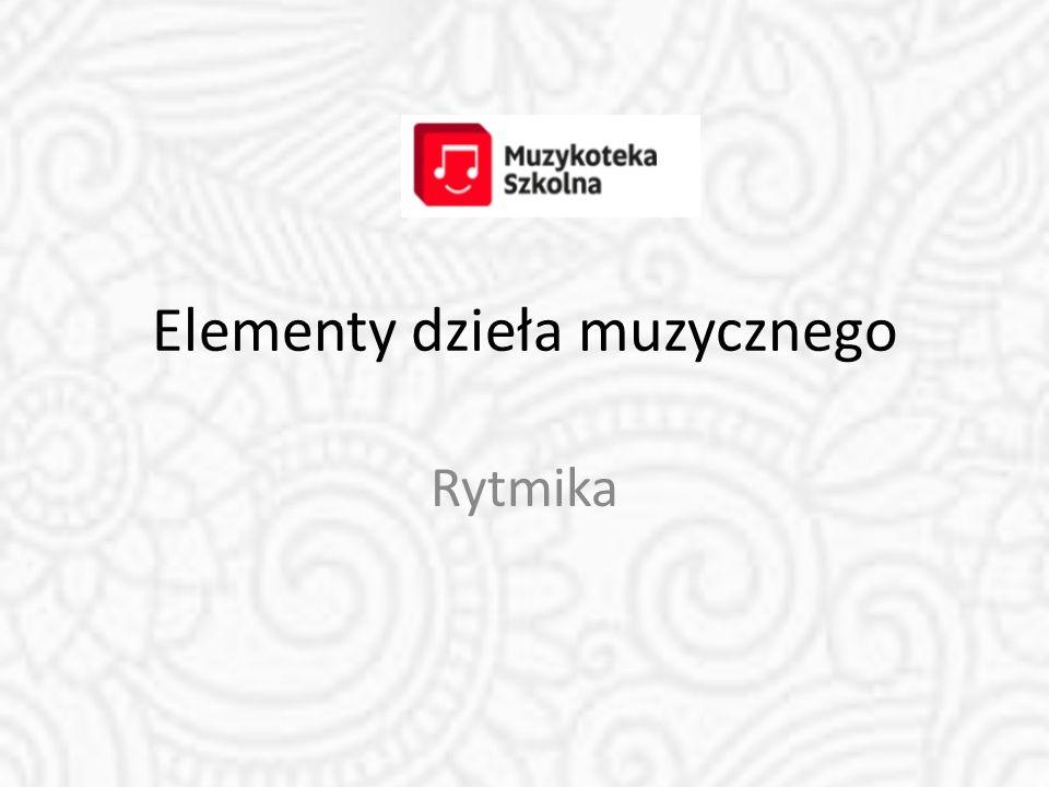 Elementy dzieła muzycznego Rytmika