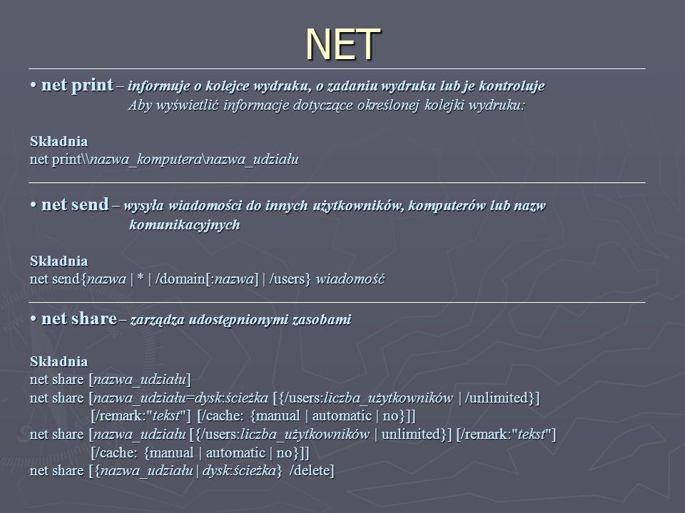 NET net print – informuje o kolejce wydruku, o zadaniu wydruku lub je kontroluje net print – informuje o kolejce wydruku, o zadaniu wydruku lub je kon