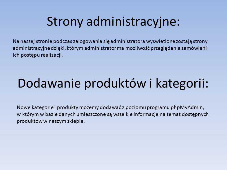 Strony administracyjne: Na naszej stronie podczas zalogowania się administratora wyświetlone zostają strony administracyjne dzięki, którym administrat