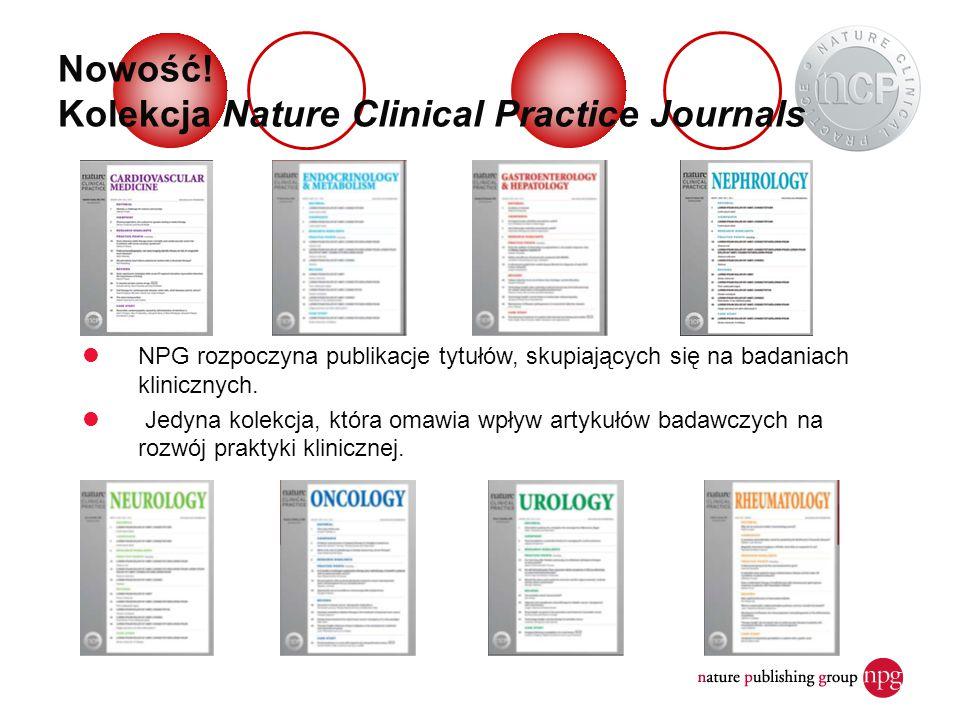 Nowość! Kolekcja Nature Clinical Practice Journals NPG rozpoczyna publikacje tytułów, skupiających się na badaniach klinicznych. Jedyna kolekcja, któr
