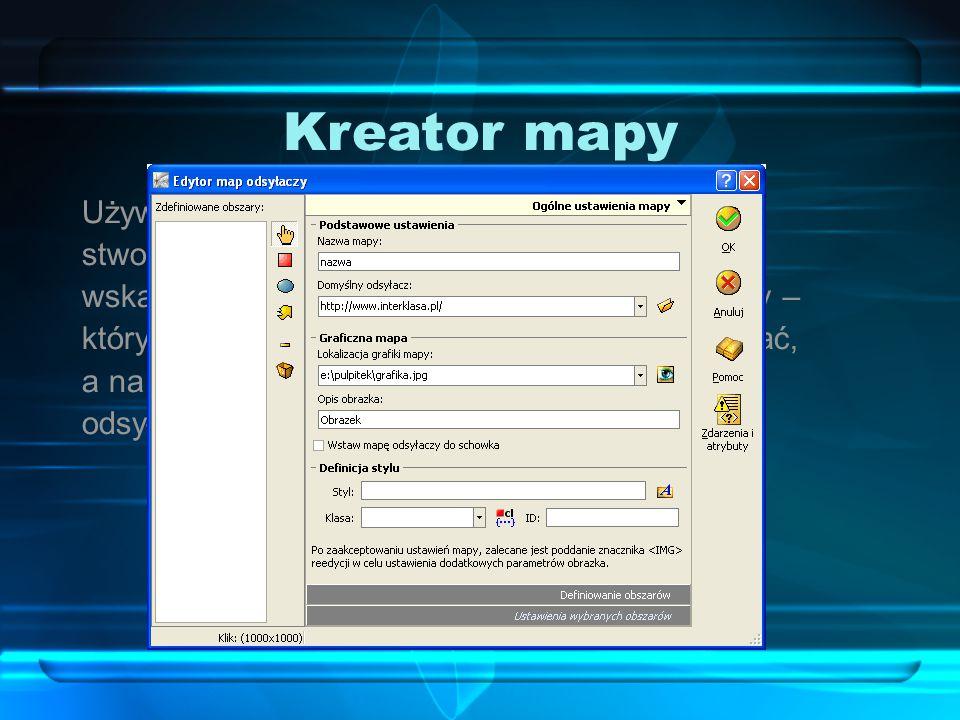 Kreator mapy Używając programu Pajączek, mamy możliwość stworzenia mapy odsyłaczy automatycznie – wskazując krok po kroku poszczególne elementy – który plik ma być mapą, jak mapa ma się nazywać, a na końcu – jakie elementy na mapie mają być odsyłaczami.