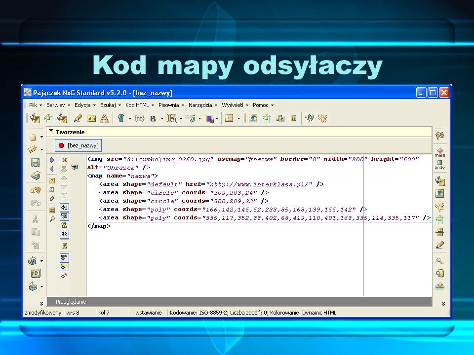Kod mapy odsyłaczy Kod HTML mapy odsyłaczy zawiera wszystkie elementy, które są z nią związane – od informacji o elemencie graficznym mapy, aż po ostatni element, który został zdefiniowany jako odsyłacz.