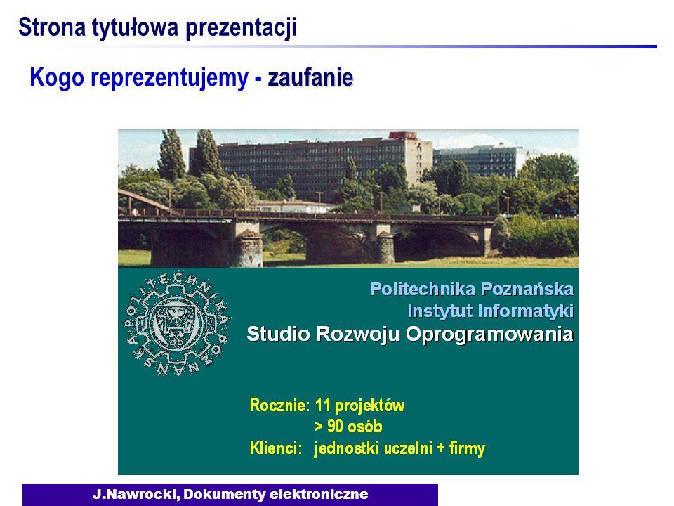 J.Nawrocki, Dokumenty elektroniczne Strona tytułowa prezentacji zaufanie Kogo reprezentujemy - zaufanie