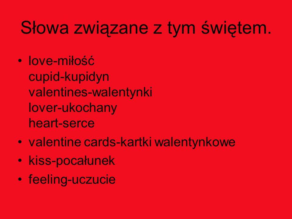 Słowa związane z tym świętem. love-miłość cupid-kupidyn valentines-walentynki lover-ukochany heart-serce valentine cards-kartki walentynkowe kiss-poca