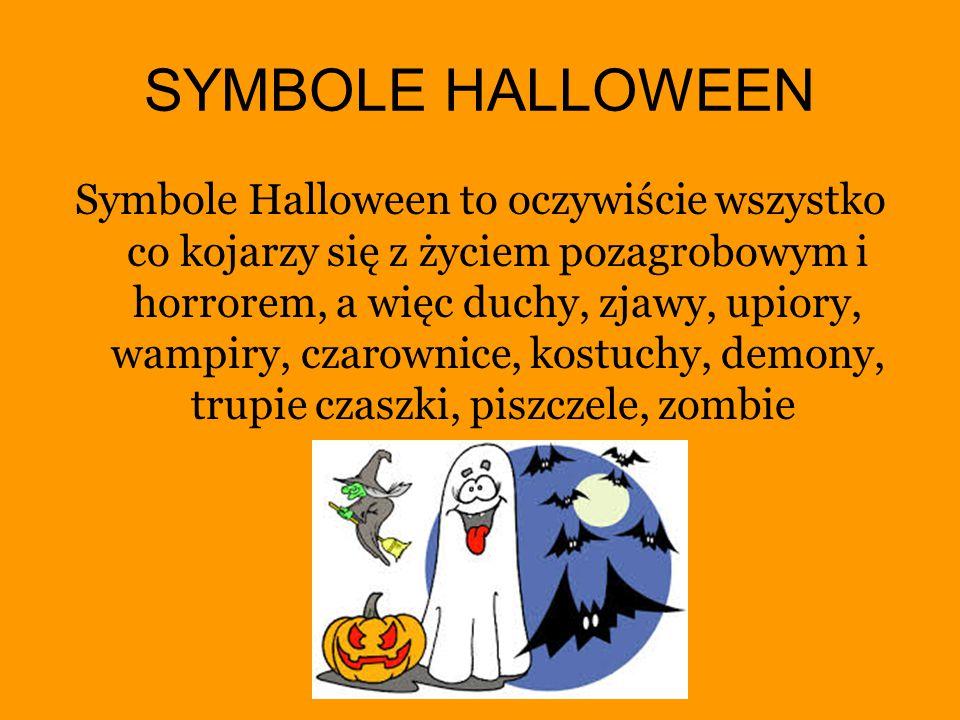 SYMBOLE HALLOWEEN Symbole Halloween to oczywiście wszystko co kojarzy się z życiem pozagrobowym i horrorem, a więc duchy, zjawy, upiory, wampiry, czar