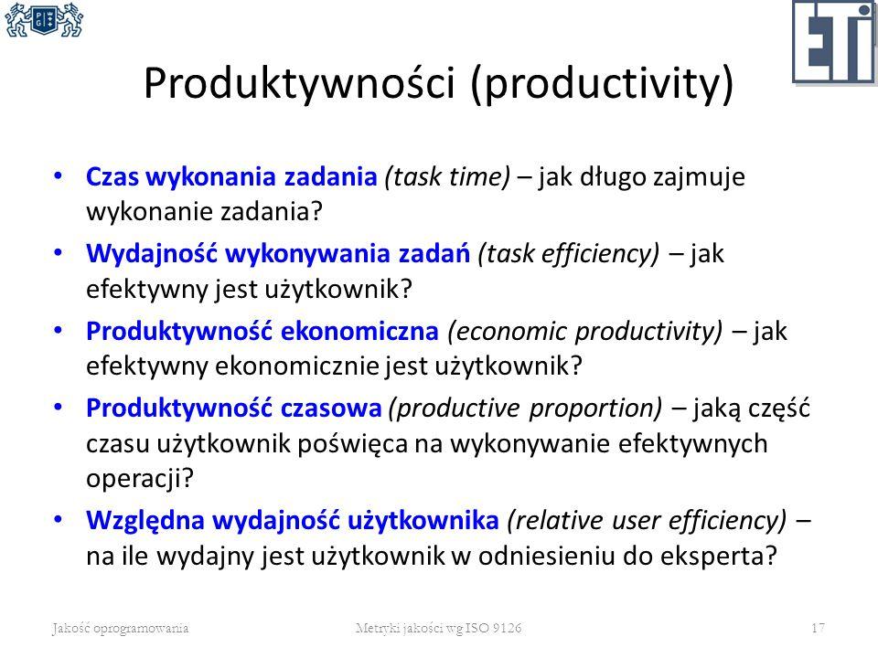 Produktywności (productivity) Czas wykonania zadania (task time) – jak długo zajmuje wykonanie zadania? Wydajność wykonywania zadań (task efficiency)