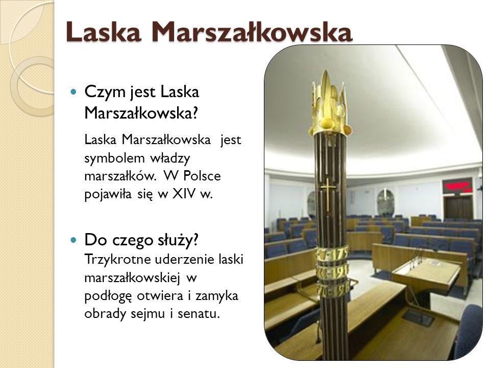 Laska Marszałkowska Czym jest Laska Marszałkowska? Laska Marszałkowska jest symbolem władzy marszałków. W Polsce pojawiła się w XIV w. Do czego służy?