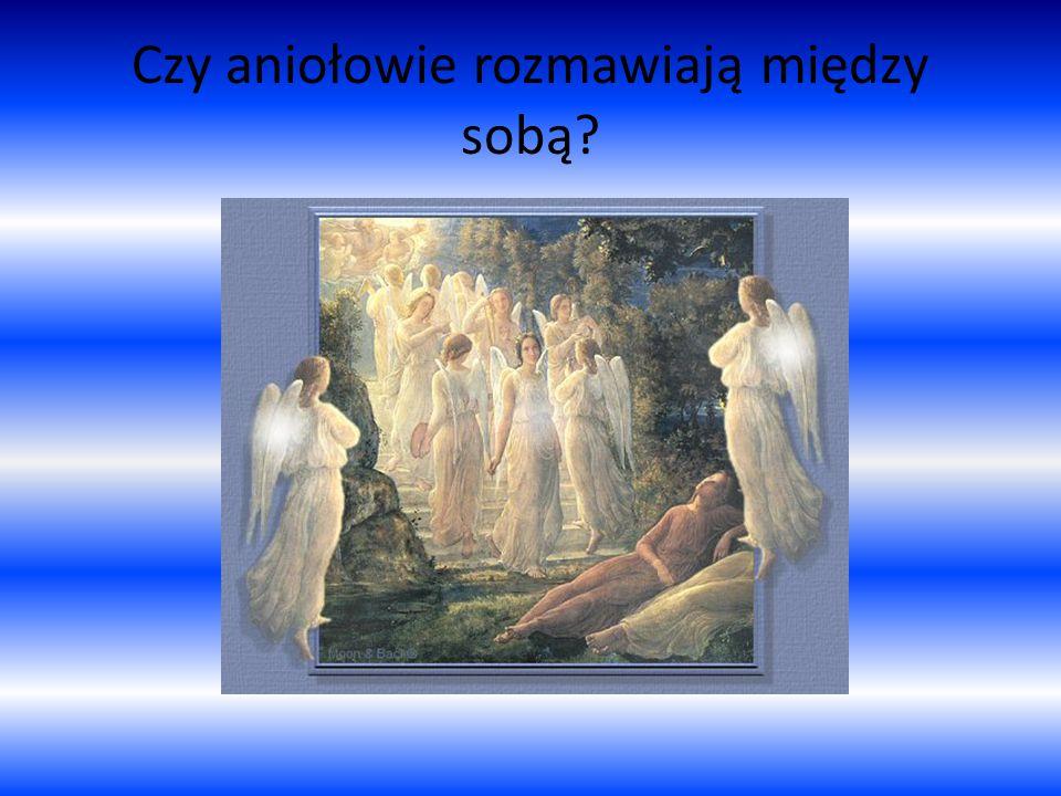 Czy aniołowie rozmawiają między sobą?