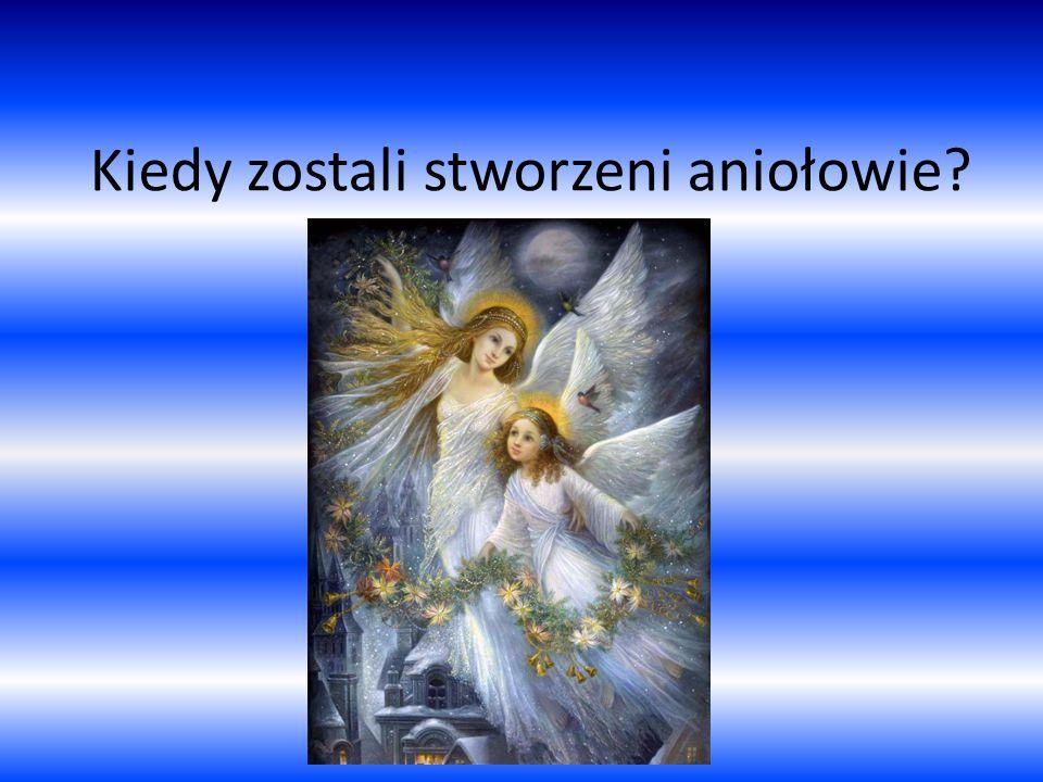 Kiedy zostali stworzeni aniołowie?