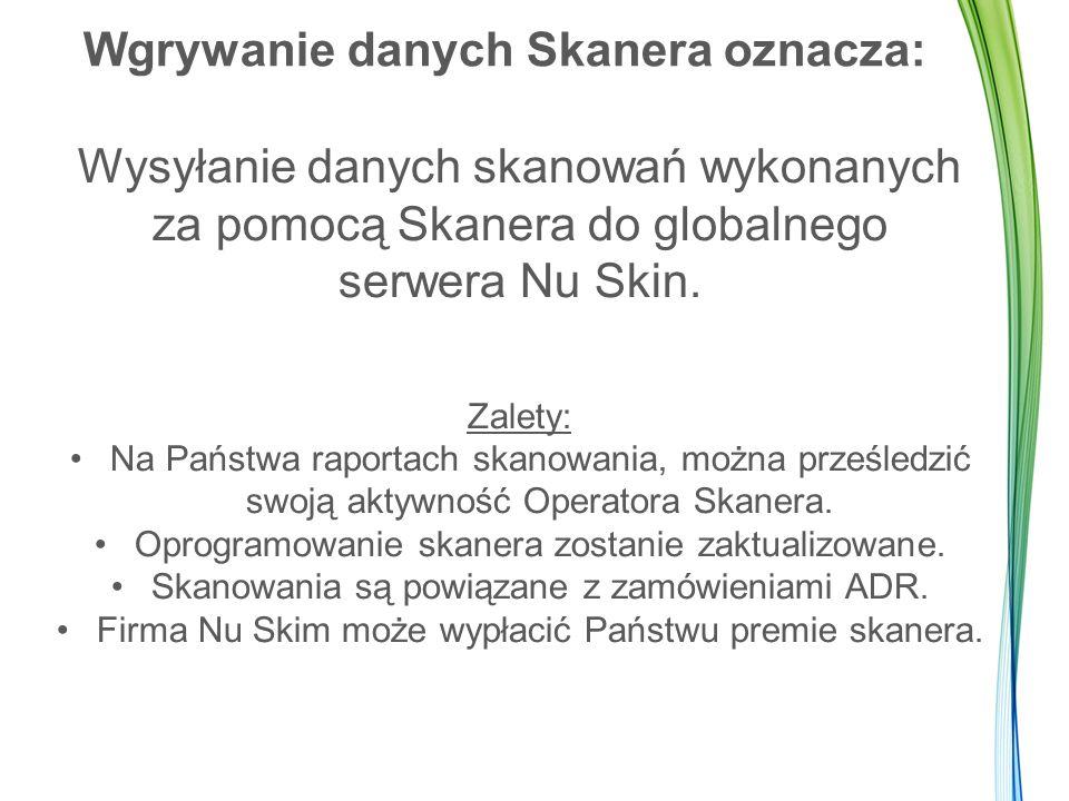 Wgrywanie danych Skanera oznacza: Wysyłanie danych skanowań wykonanych za pomocą Skanera do globalnego serwera Nu Skin.