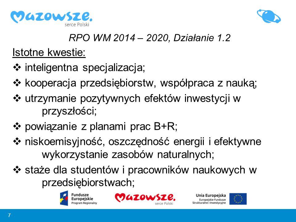 7 Istotne kwestie:  inteligentna specjalizacja;  kooperacja przedsiębiorstw, współpraca z nauką;  utrzymanie pozytywnych efektów inwestycji w przys
