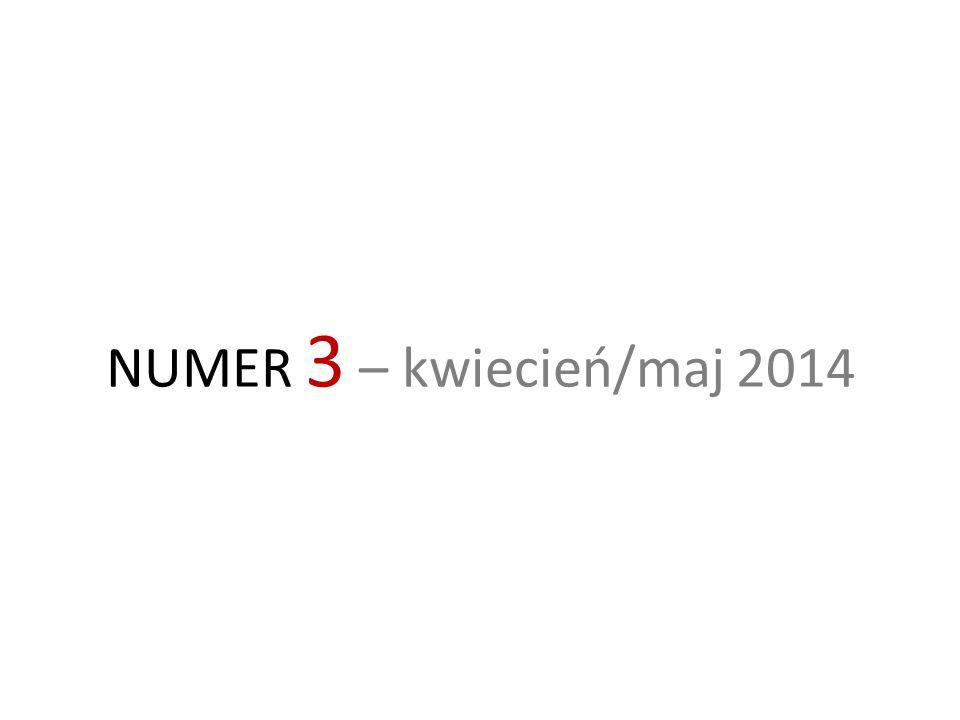 NUMER 3 – kwiecień/maj 2014