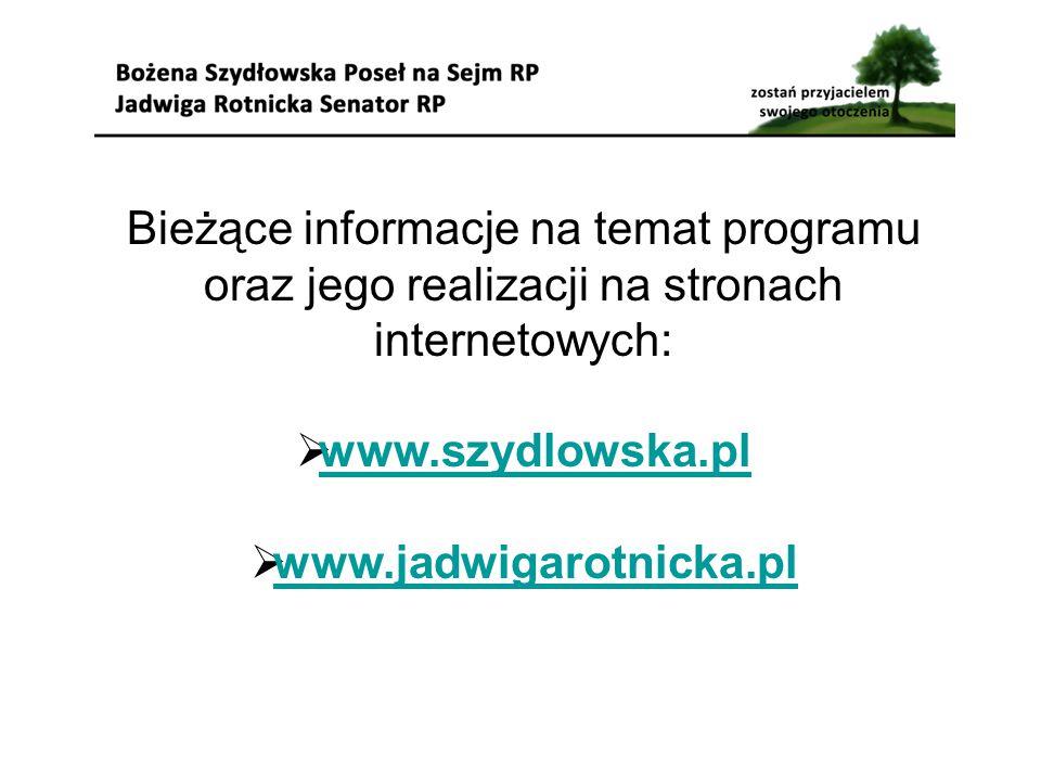Bieżące informacje na temat programu oraz jego realizacji na stronach internetowych:  www.szydlowska.pl www.szydlowska.pl  www.jadwigarotnicka.pl www.jadwigarotnicka.pl