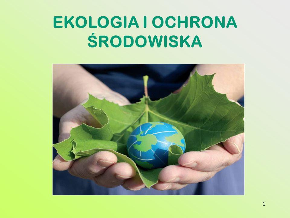 1 EKOLOGIA I OCHRONA Ś RODOWISKA